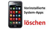 Android: Vorinstallierte System-Apps löschen & deaktivieren (Bloatware)