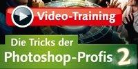 Video-Training: Die Tricks der Photoshop-Profis 2