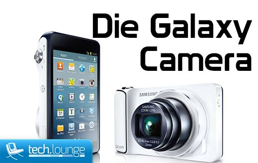 Samsung Galaxy Camera - Eine potente Android-Kamera