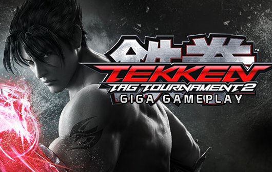 GIGA Gameplay - Tekken Tag Tournament 2