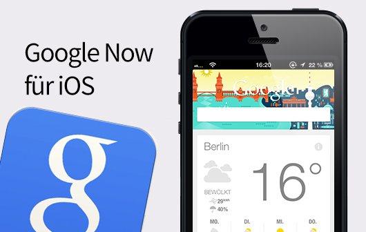 Google Now für iOS verfügbar