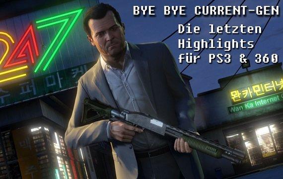Bye bye Current-Gen: Die letzten Highlights für PS3 & 360