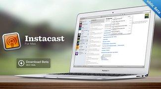 Instacast für Mac: Public Beta als kostenloser Download verfügbar