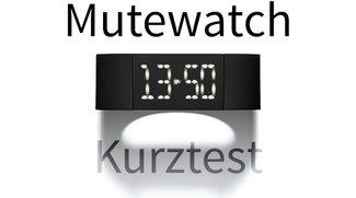 Mutewatch: Wer diese Uhr nicht kauft, ist dumm