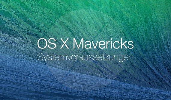 OS X 10.9 Mavericks: Systemvoraussetzungen und kompatible Macs