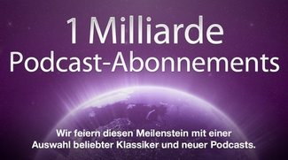 Podcasts: Apple feiert eine Milliarde Abonnements im iTunes Store