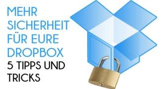 Dropbox: Mehr Sicherheit für eure Cloud – 5 Tipps und Tricks