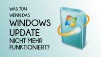 Hilfe, Das Windows Update funktioniert nicht mehr – Was tun?
