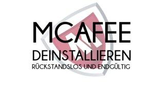 McAfee deinstallieren: Rückstandslos und endgültig entfernen