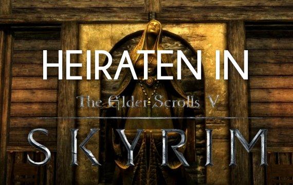 Skyrim: Heiraten unter dem eisigen Himmel Skyrims