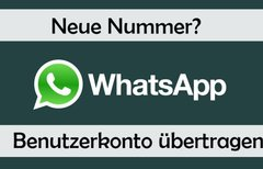 WhatsApp: Neue Nummer? Account...