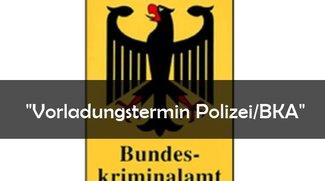 Vorladungstermin Polizei/BKA: Warnung vor gefälschten E-Mails
