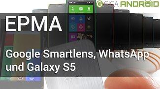 Ein paar Minuten Android: Galaxy S5 Akku, Google Smartlens und WhatsApp beliebter als Facebook
