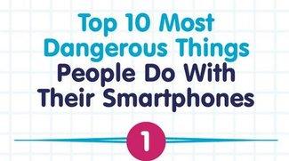 Die 10 gefährlichsten (oder dümmsten) Dinge, die ihr mit eurem Smartphone macht (Infografik)