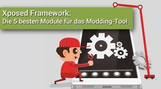 Xposed Framework: Die 5 besten Module für das Modding-Tool