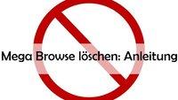 Mega Browse löschen: Anleitung für Firefox, Chrome und IE