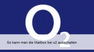 o2 Mailbox ausschalten: So geht's unter Android, iOS und Co.