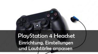 PS4 Headset: Einrichten und Lautstärke einstellen