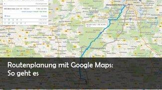 Google Maps: Routen berechnen im Browser – So geht's