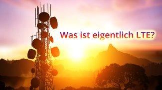 Was ist LTE? Alle Infos zum mobilen Highspeed-Netz