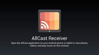 AllCast Receiver: Streamt Inhalte auf andere Androiden via AllCast