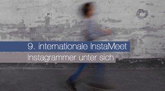9. internationale InstaMeet - Instagrammer unter sich