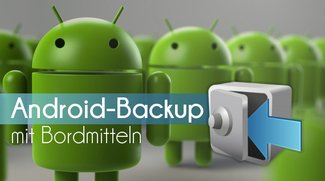 Android: Backup ohne Root - Die Bordmittel