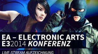 E3 2014: EA Pressekonferenz Live-Stream – Aufzeichnung