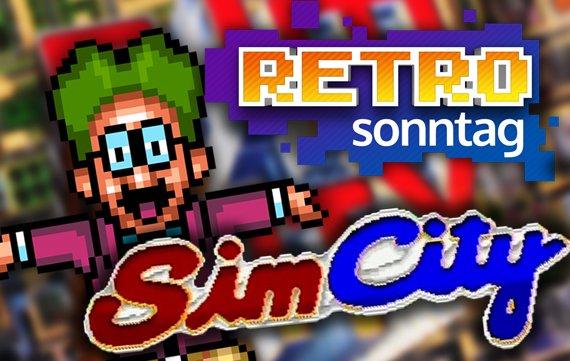 RETRO Sonntag: Sim City, der Ursprung aller Städte!