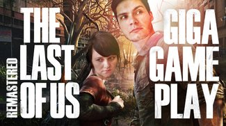 GIGA Gameplay: The Last of Us Remastered