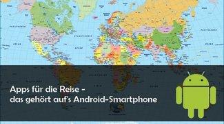 Reise-Apps für Android: Koffer packen, Planen, Buchen, Erholen