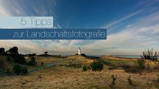 5 Tipps zur Landschaftsfotografie