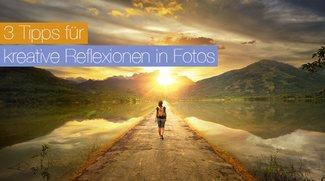 3 Tipps für kreative Reflexionen in einem Foto