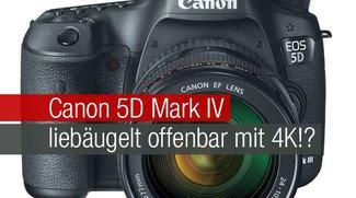 Canon 5D Mark IV liebäugelt offenbar mit 4K!?