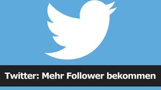 Twitter: Mehr Follower bekommen - so geht's