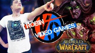 Robin VS Video Games: World of Warcraft - ICH BIN NICHT SÜCHTIG11!!!1