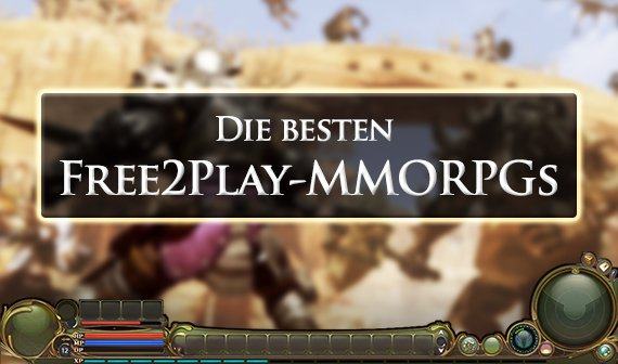Die besten Free2Play-MMORPGs: Diese Games solltet ihr kennen