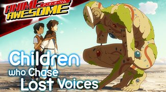 Anime Awesome: Children Who Chase Lost Voices - Wer braucht schon Ghibli?