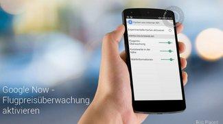 Google Now: Flugpreisüberwachung und andere experimentelle Features bereits jetzt aktivieren [Root]