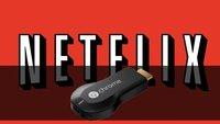 Netflix mit Chromecast nutzen: Einrichtung und Installation