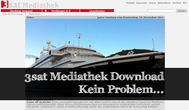 Der 3sat Mediathek Download - eigentlich ganz einfach!
