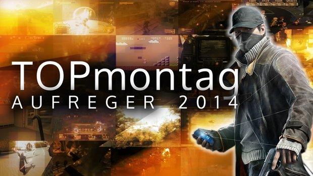 GIGA TOPmontag: Die größten Aufreger 2014