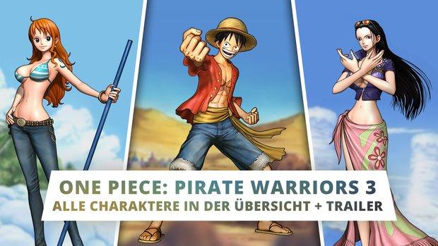 One Piece Pirate Warriors 3: Alle Charaktere in der Übersicht - mit Trailern!