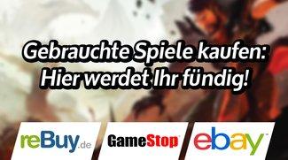 Gebrauchte Spiele kaufen: Hier werdet ihr fündig!