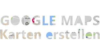 Google Maps: Karte erstellen mit MyMaps - So geht's