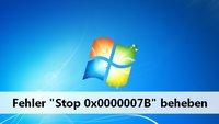 Stop 0x0000007B – so werdet ihr den Fehler los