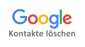 Google-Kontakte löschen: So geht's!