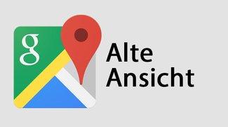 Google Maps: Alte Ansicht wiederherstellen