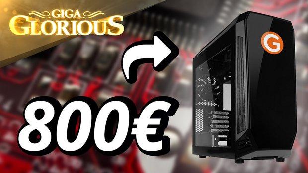 GIGA Glorious: Der 800€ PC!