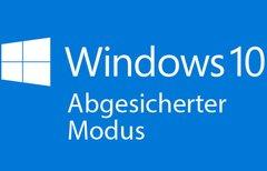 Windows 10: Abgesicherter...